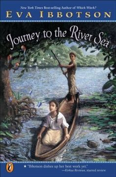 Journey to the River Sea by Eva Ibbotson. $7.99. Publisher: Puffin; Reprint edition (October 13, 2003). Reading level: Ages 8 and up. Author: Eva Ibbotson