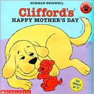 Clifford's Happy Mother's Day… I read this with my babies !!!!!