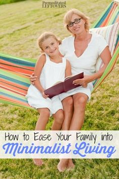 How to Ease Your Family into Minimalist Living - Ways to introduce and begin minimalist living for families. Includes tips to make the transition easier.