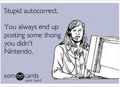 autocorrect, ecard, ecards, funny ecards, lol ecrads, rotten ecards