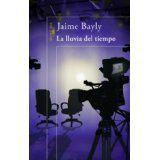 La lluvia del tiempo (Spanish Edition) by Jaime Bayly