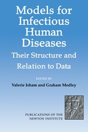 V Isham and G Medley (eds.), Models for Infectious Human Diseases