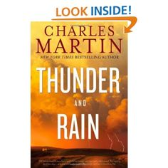 Amazon.com: Thunder and Rain: A Novel (9781455503988): Charles Martin: Books