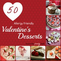 50 Allergy Friendly Valentines Desserts (gluten free, dairy free, & gluten/dairy free options)