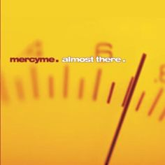 Mercy Me - Almost There