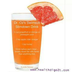 Dr Oz Slim down: 1c. orange/grapefruit/pineapple juice, 2 tsp. apple cider vinegar, 1 tsp. honey