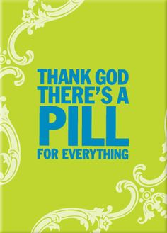 pill for everything