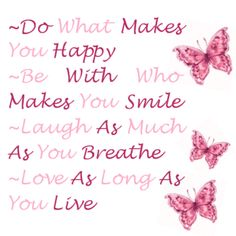 Exactly....Do What Makes You Happy!!!