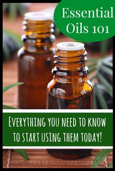 Essential Oils 101 Everything you ever wanted to know to start using them today!!