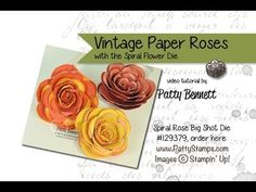 How To Video: make vintage paper roses using the Spiral Flower Big Shot die - 2014 Occasions catalog from Stampin Up, by Patty Bennett, www.PattyStamps.com