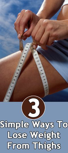 3 Simple Ways To Lose Weight From Thighs woman workout, leg exercises, skin care, diet, fitness, lose weight, weight loss, thigh workouts, thigh exercises