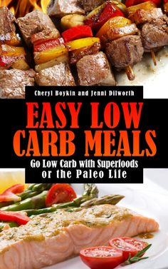 Easy Low Carb Meals: Go Low Carb with Superfoods or the Paleo Life  ($4.81)