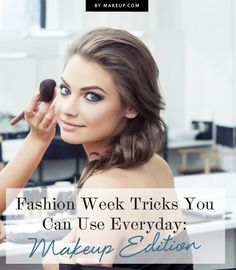 Makeup Tricks from Fashion Week You Can Use Everyday