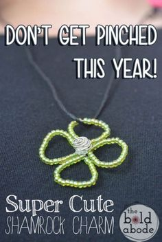 Don't get pinched this year! Make this super cute shamrock charm and be a pinch-free zone.