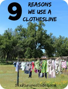 Some great reasons to hang your clothes to dry on a clothesline, besides the obvious one- saving money. clotheslin