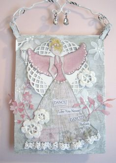 Canvas, Mixed Media Collage, Julie Nutting Doll, Prima Doll Stamp, Angel, Dance Like You Never Danced Before