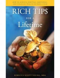 Rich Tips for a Lifetime -   I've never considered myself a whiz when it comes to numbers or complex financial matters. Therefore, I am often looking for better ways to think about financial stewardship, and stretching my dollars. So when Rebecca Scott Young invited me to review her recent publication, Rich Tips for a Lifetime, I happily said YES!    For those of you who don't feel incredibly savvy about finances, you will find this little book a breath of fresh air.