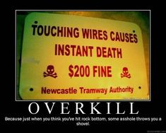 Touching wires causes INSTANT DEATH – $200 fine.
