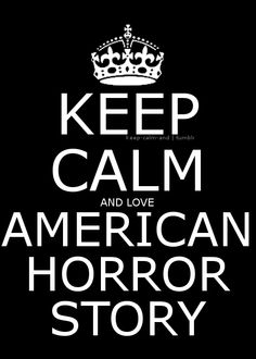 keep calm quotes, season, stori asylumcoven, random, american horror quotes