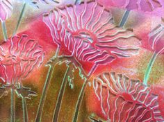 Barbara Gray's Blog. One Day at a Time. New Poppies, served on a Gelli Plate
