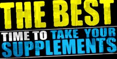 Bodybuilding.com - The Best Time To Take Your Supplements.