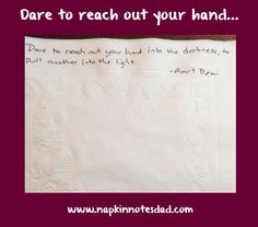 Napkin Note: Dare to reach out your hand…  Pack. Write. Connect.