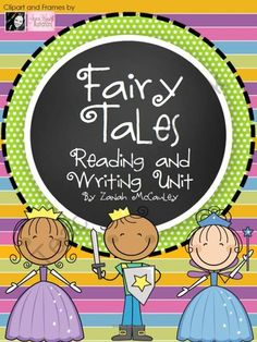 Fairy Tale Reading and Writing Unit from ZanahMcCauley on TeachersNotebook.com -  (30 pages)  - Fairy tale reading and writing unit (common core aligned)