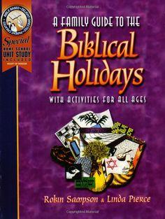 A Family Guide to the Biblical Holidays: Robin Sampson, Linda Pierce: 9780970181602: Amazon.com: Books