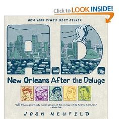 LA: Neufield, J. (2010). A.D.: New Orleans After the Deluge. New York, NY: Pantheon Books.