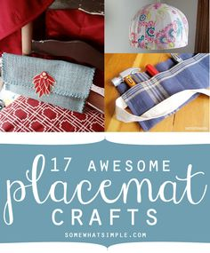 17 awesome things to make out of placemats!