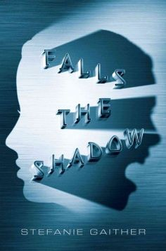 Falls the Shadow by Stefanie Gaither - When her sister Violet dies, Cate's wealthy family brings home Violet's clone, who fits in perfectly until Cate uncovers something sinister about the cloning movement.