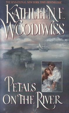 Petals on the River  by Kathleen E. Woodiwiss