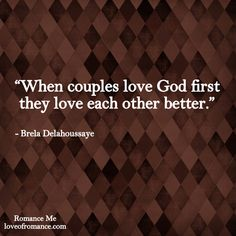Romance Me: Marriage Quote: Love God First