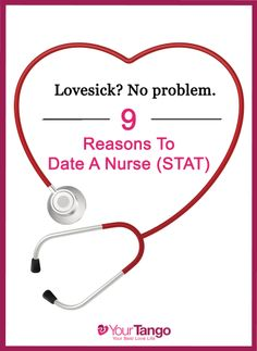 10 reasons for dating a nurse