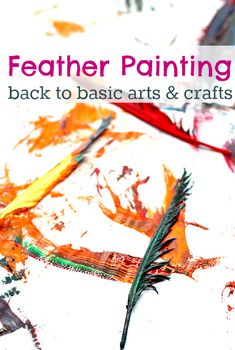 Fun and free to explore - Feather painting for kids. Part of the new Back To Basics series on No Time For Flash Cards.