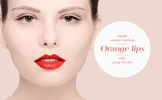 Simple summer makeup with a pop of color – orange lips – tutorial