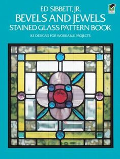 Bevels and Jewels Stained Glass Pattern Book: 83 Designs for Workable Projects (Dover Stained Glass Instruction) by Ed Sibbett. $6.99. http://yourdailydream.org/showme/dpyjg/By0j0gAq3kIeQfMeMxOo.html