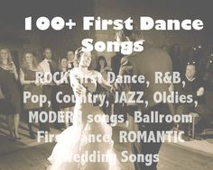 100+ First Dance Wedding Songs including classics and new songs #wedding music #wedding #wedding song