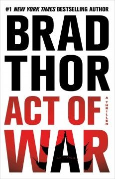 Act of war : a thriller by Brad Thor.  Click the cover image to check out or request the bestsellers kindle.
