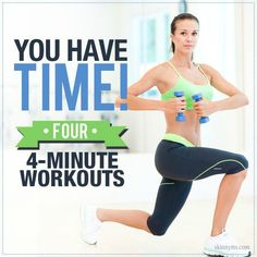 You have time! Get Fit With Four 4 Minute Workouts!