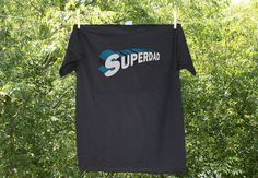Superdad - Father's Day Shirt... $15.50