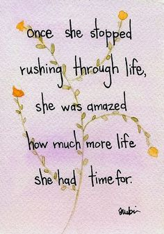 rushing through life.