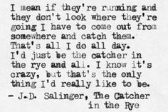 From The Catcher in the Rye by J.D. Salinger.