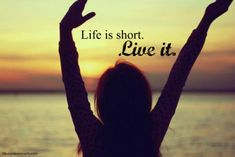 Life is short... hakuna matata, go girls, heart, happi, sunset, quote life, girl quotes, inspir, life quot