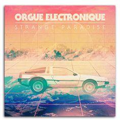 Orgue Electronique - Strange Paradise by Xosar