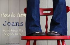 How to hem jeans with original hem. Excellent tutorial for my short girl legs!