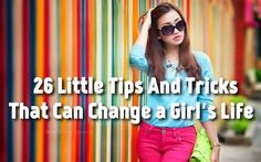 Tips for any Girl to Live by