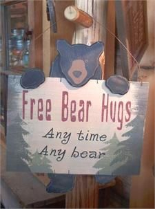 "Cabin Decor Clearance Page ~ Should start with ""Grandma gives""..... especially for my home! Bears Hug, Free Bears, Cabins Decor, Future Cabins, Projects Ideas, Bear Hugs, Decor Clearance, Hug Signs, Baylor Bears"