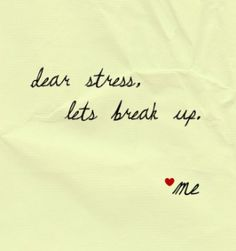 Dear stress, lets break up.