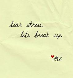 Dear stress, lets break up.
